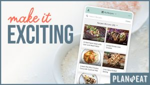 "stylized image says ""Make it Exciting"" next to a screenshot of the Plan to Eat app"