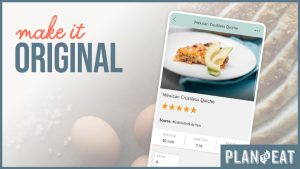 "stylized image says ""Make it Original"" next to a screenshot of the Plan to Eat app"