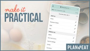 """stylized image says """"Make it Practical"""" next to a screenshot of the Plan to Eat app"""